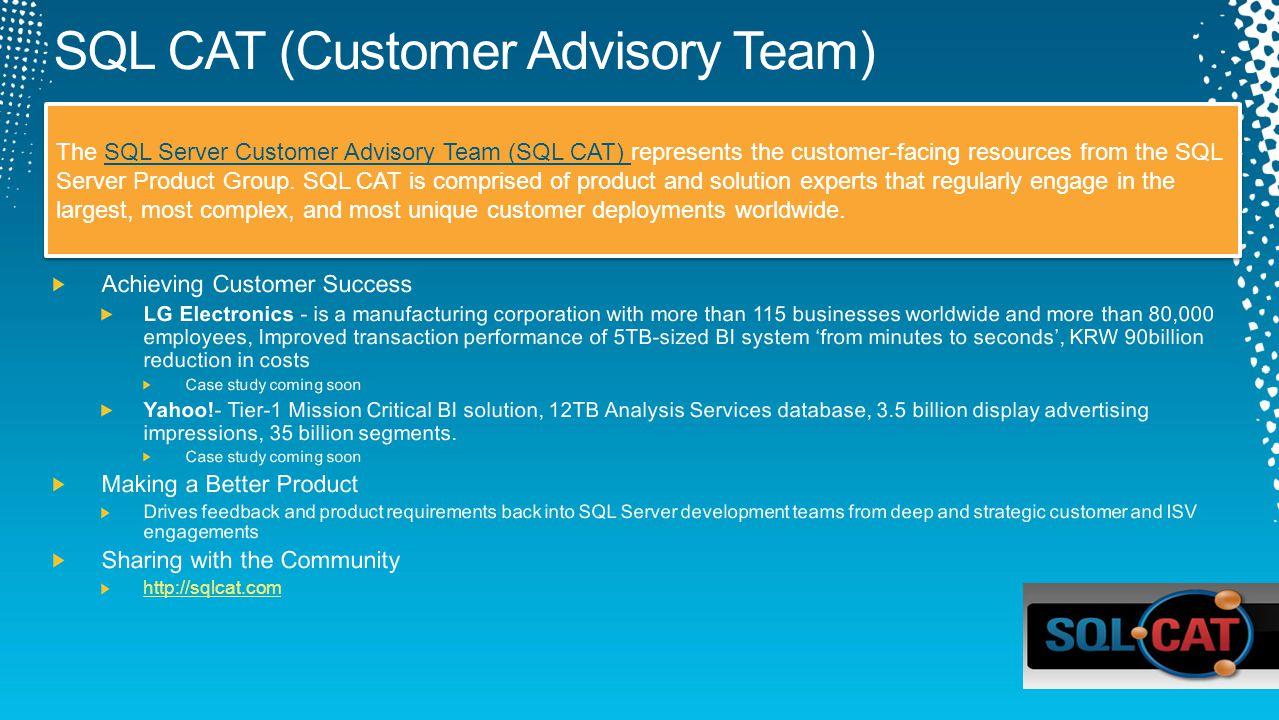DBI 309 The SQL Server Customer Advisory Team (SQL CAT) represents