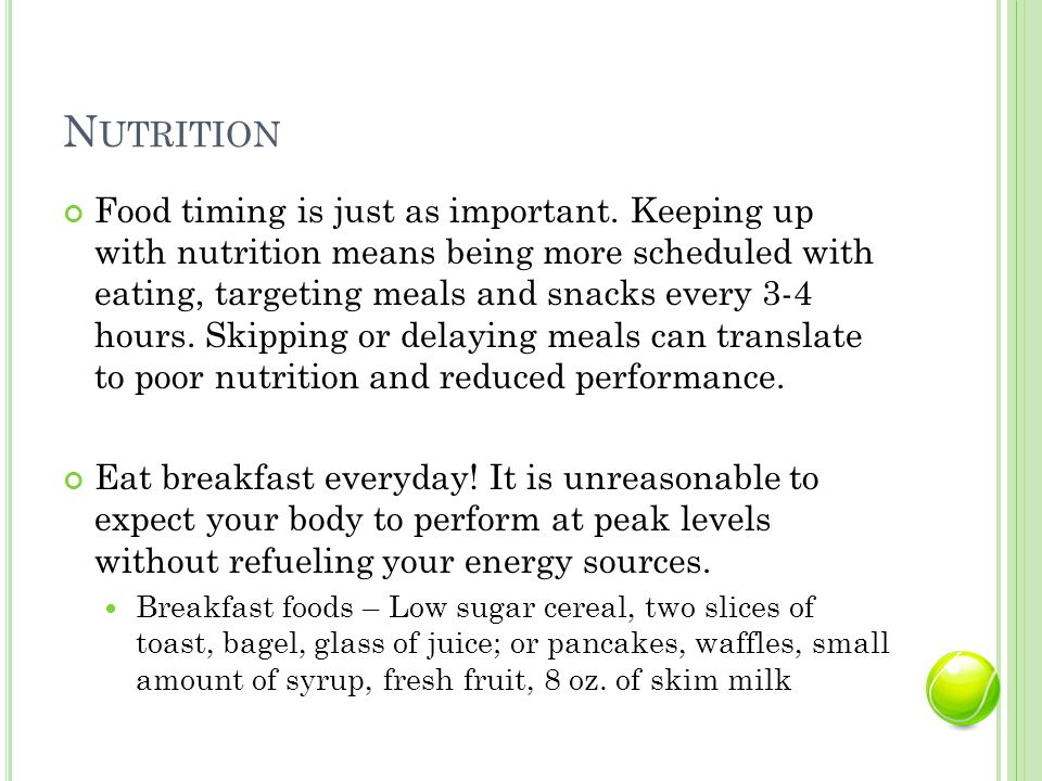 N UTRITION Food timing is just as important.
