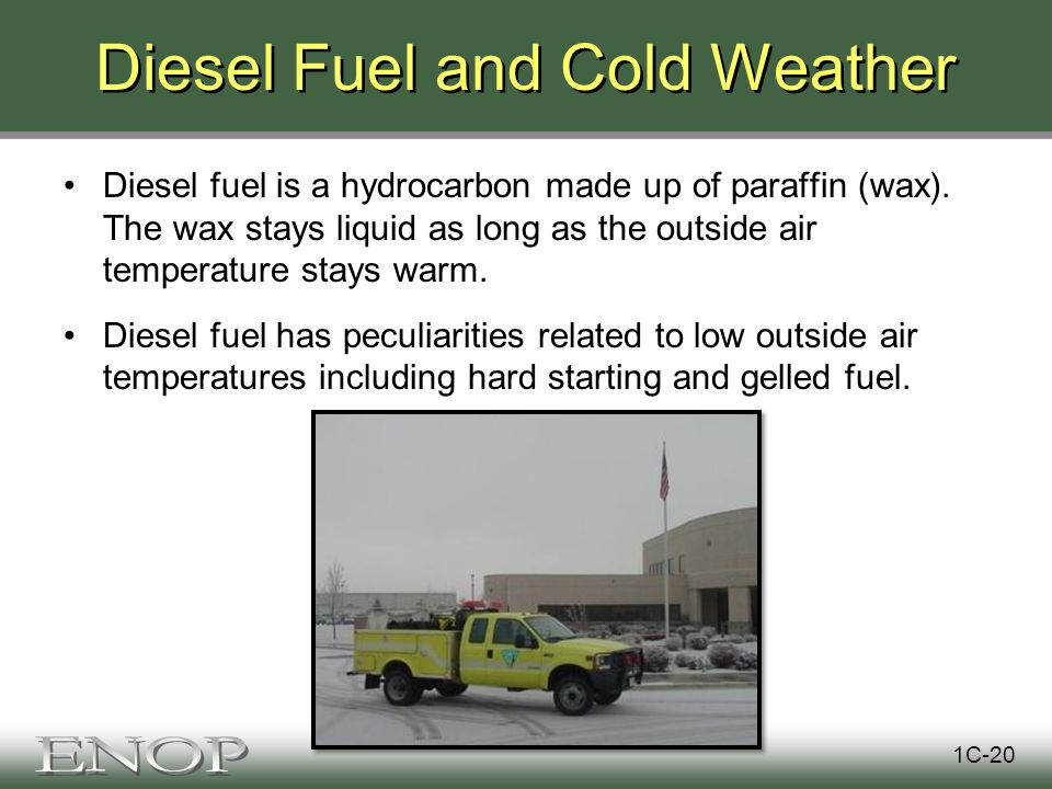 Diesel Fuel and Cold Weather Diesel fuel is a hydrocarbon made up of paraffin (wax).