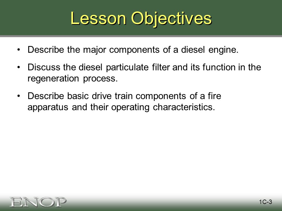 Lesson Objectives Describe the major components of a diesel engine.