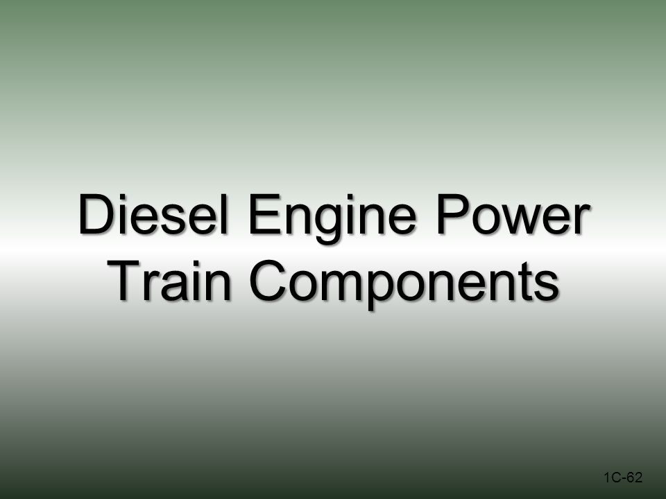 Diesel Engine Power Train Components 1C-62