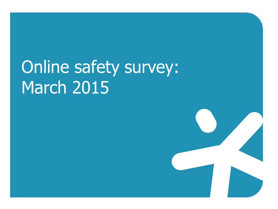 Online safety survey: March 2015