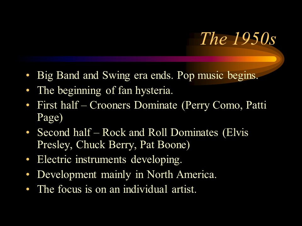 Popular Music 50s, 60s, 70s, 80s  The 1950s Big Band and
