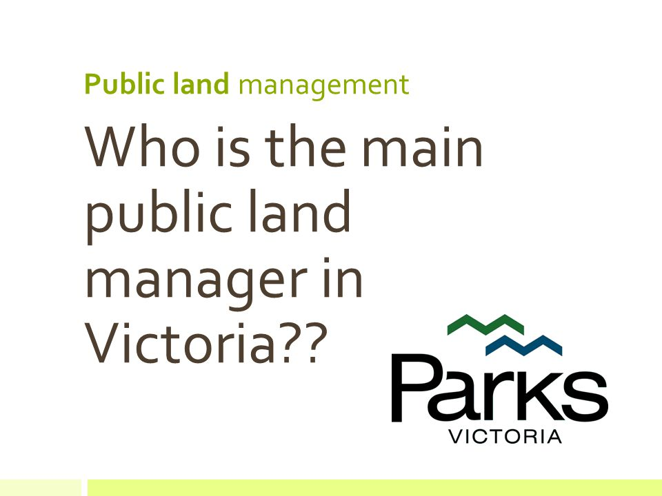 Public land management Who is the main public land manager in Victoria