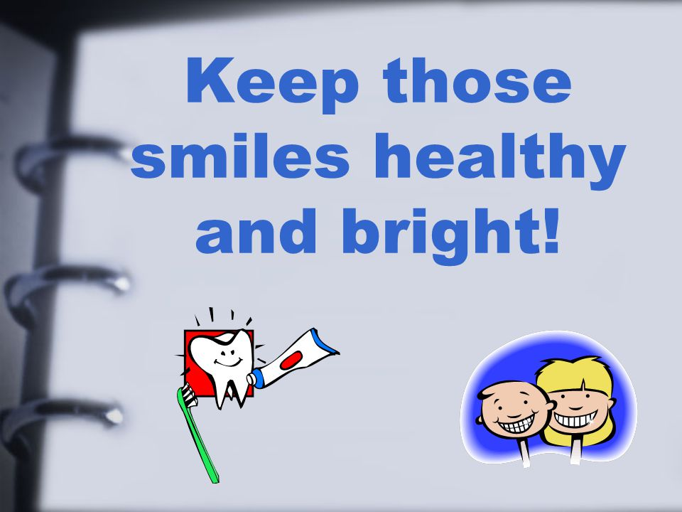 Keep those smiles healthy and bright!