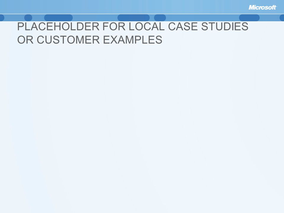 PLACEHOLDER FOR LOCAL CASE STUDIES OR CUSTOMER EXAMPLES