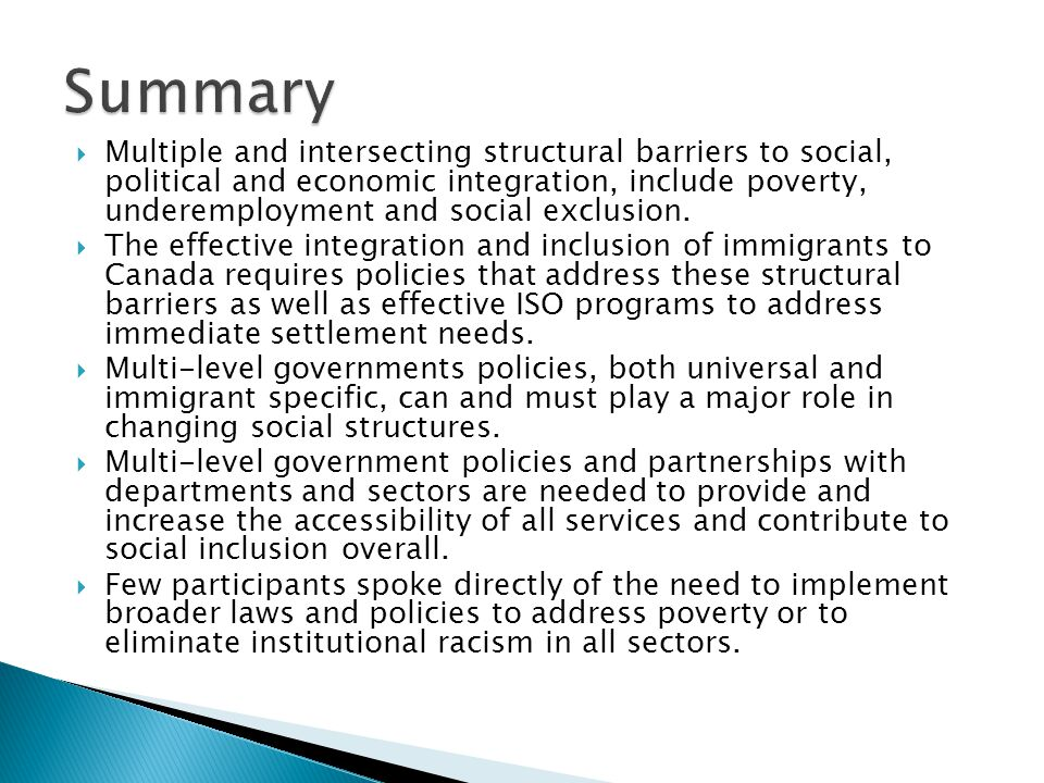  Multiple and intersecting structural barriers to social, political and economic integration, include poverty, underemployment and social exclusion.