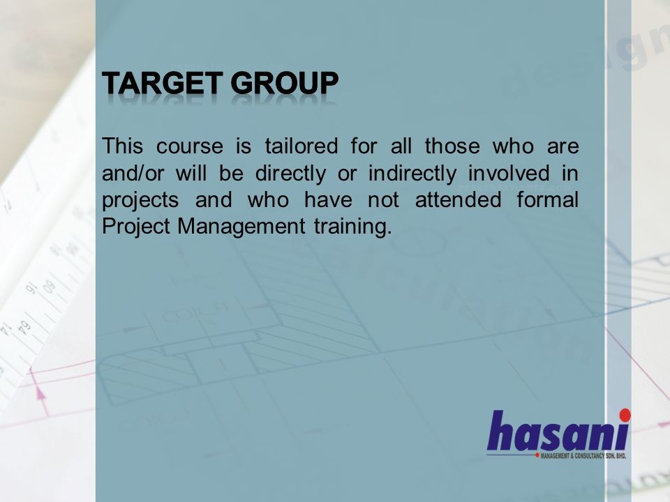 This course is tailored for all those who are and/or will be directly or indirectly involved in projects and who have not attended formal Project Management training.