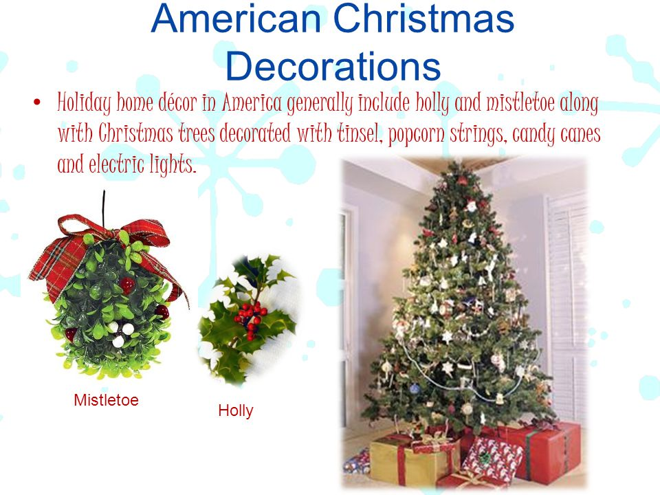 american christmas decorations holiday home dcor in america generally include holly and mistletoe along with christmas - Christmas In The United States