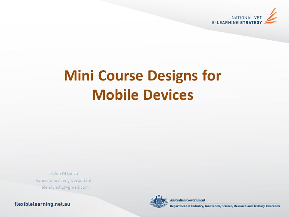 Helen M Lynch Senior E-learning Consultant Mini Course Designs for Mobile Devices
