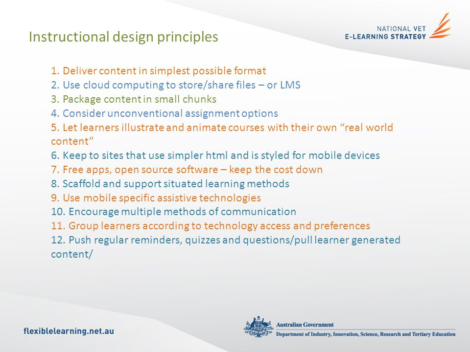 Instructional design principles 1. Deliver content in simplest possible format 2.