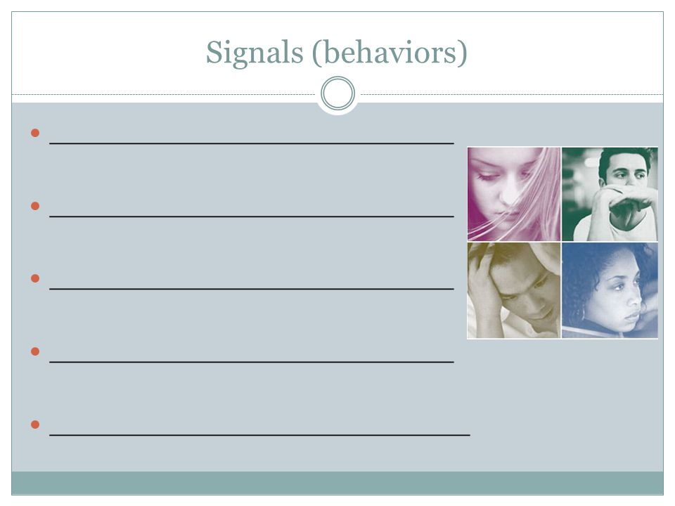 Signals (behaviors) _________________________ __________________________