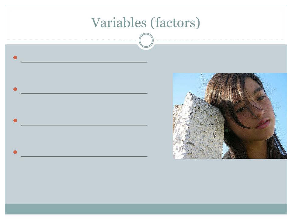 Variables (factors) __________________