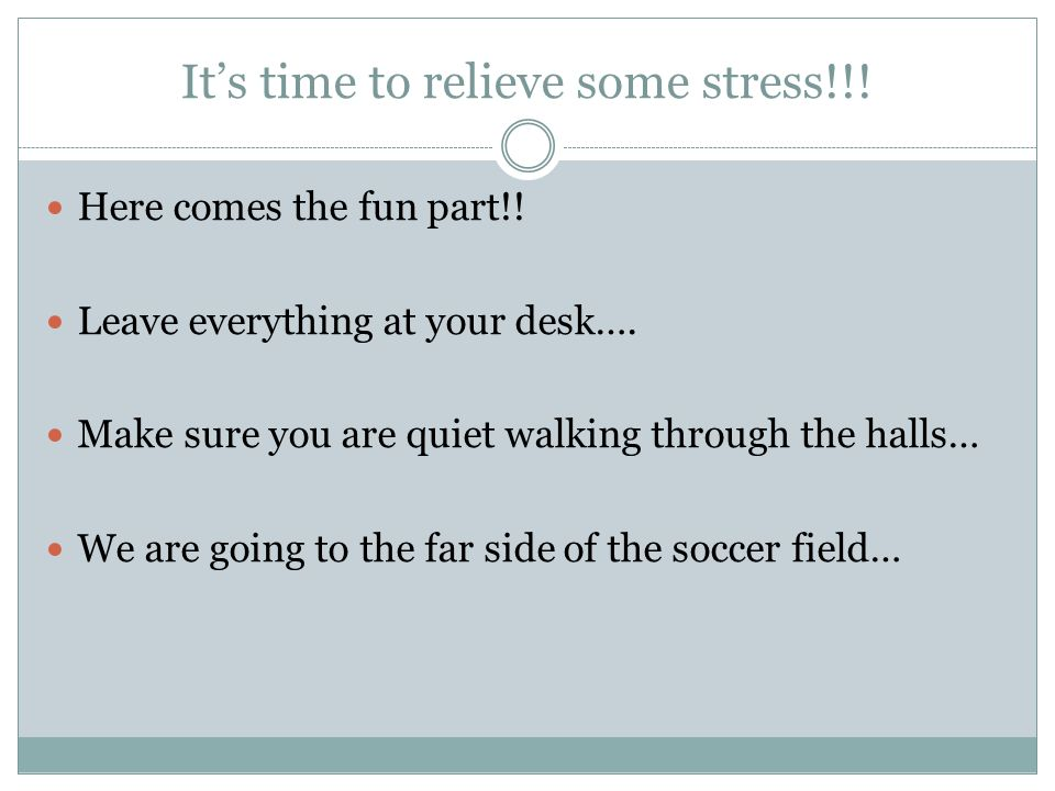 It's time to relieve some stress!!. Here comes the fun part!.