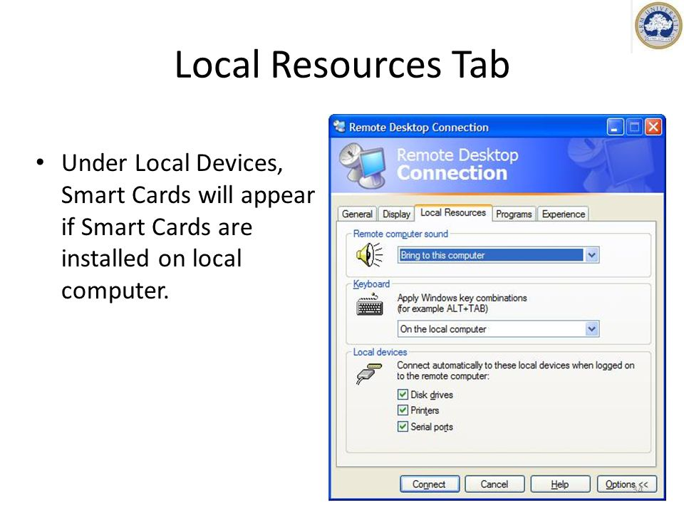 Local Resources Tab Under Local Devices, Smart Cards will appear if Smart Cards are installed on local computer.