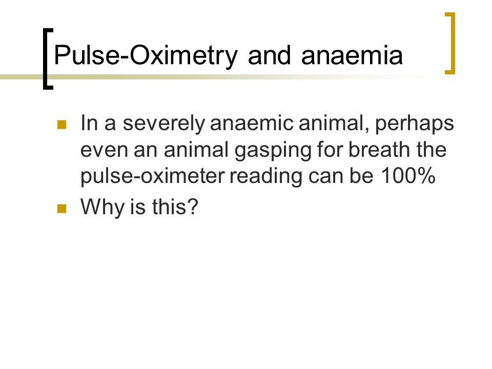 Pulse-Oximetry – Principles & Pitfalls Keith Simpson BVSc MRCVS MIET