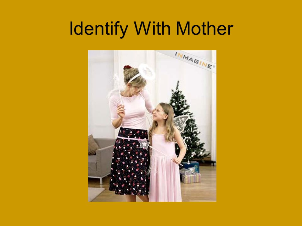 Identify With Mother