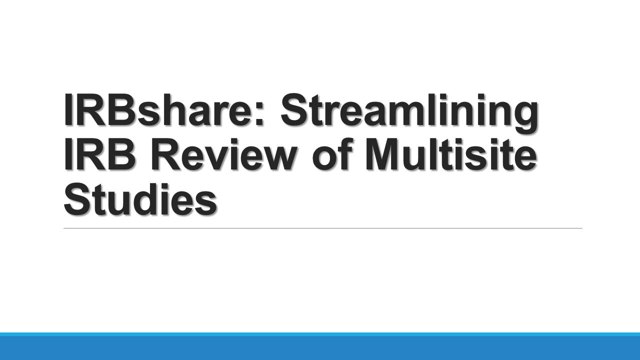 IRBshare: Streamlining IRB Review of Multisite Studies