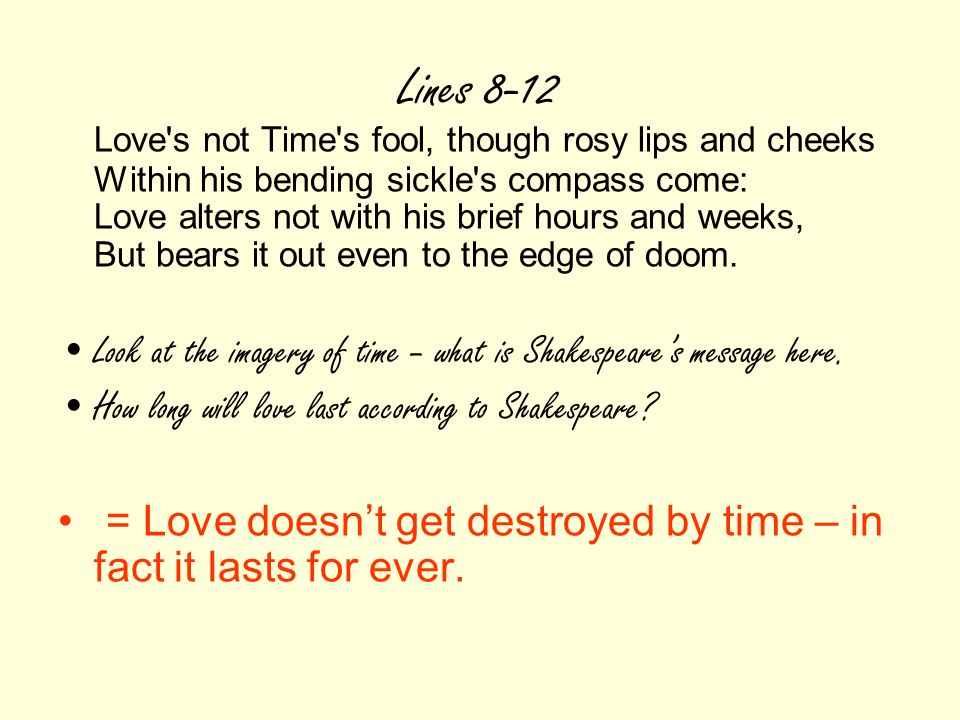 Love alters not with his brief hours and weeks but bears it out even to the edge of doom
