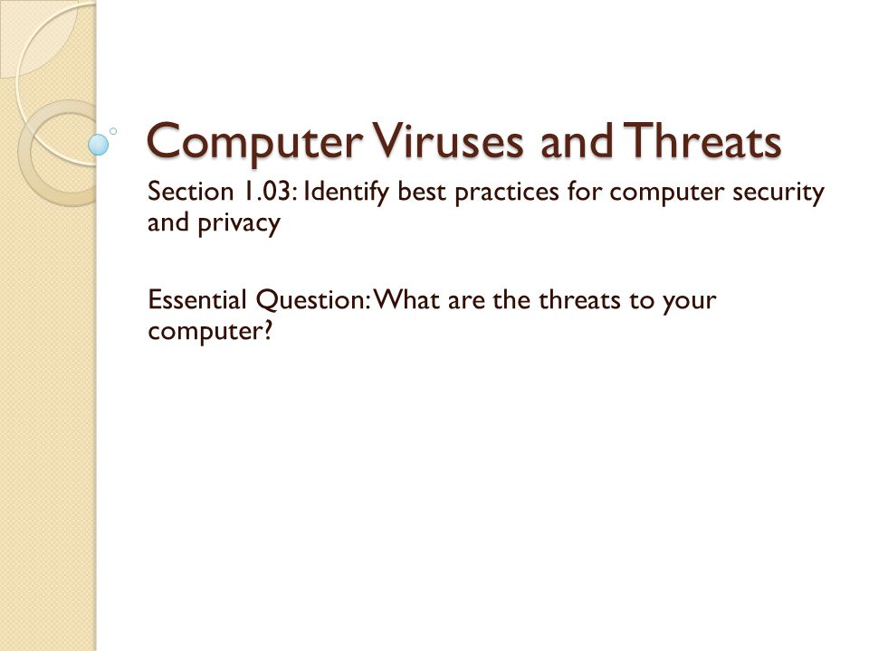 Computer Viruses and Threats Section 1 03: Identify best