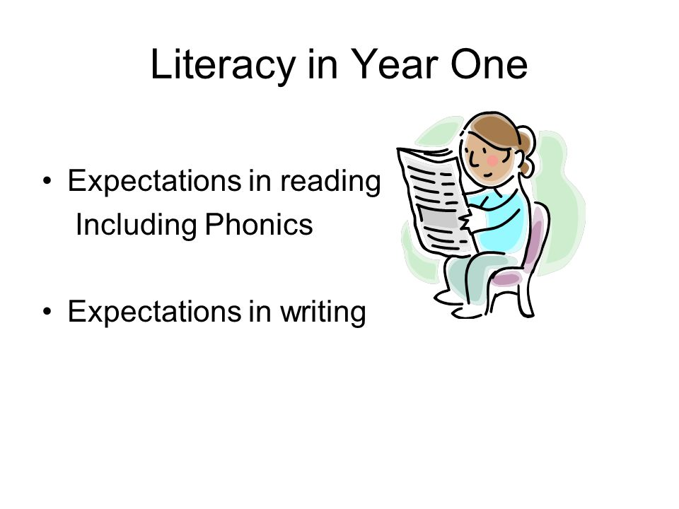 Literacy in Year One Expectations in reading Including Phonics Expectations in writing