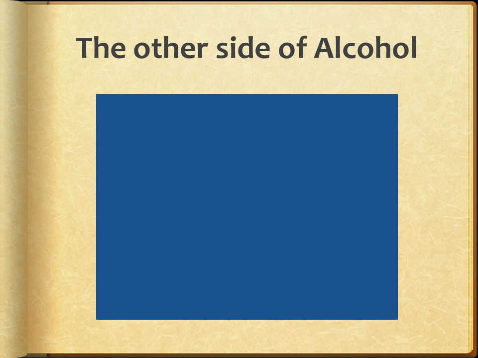 The other side of Alcohol