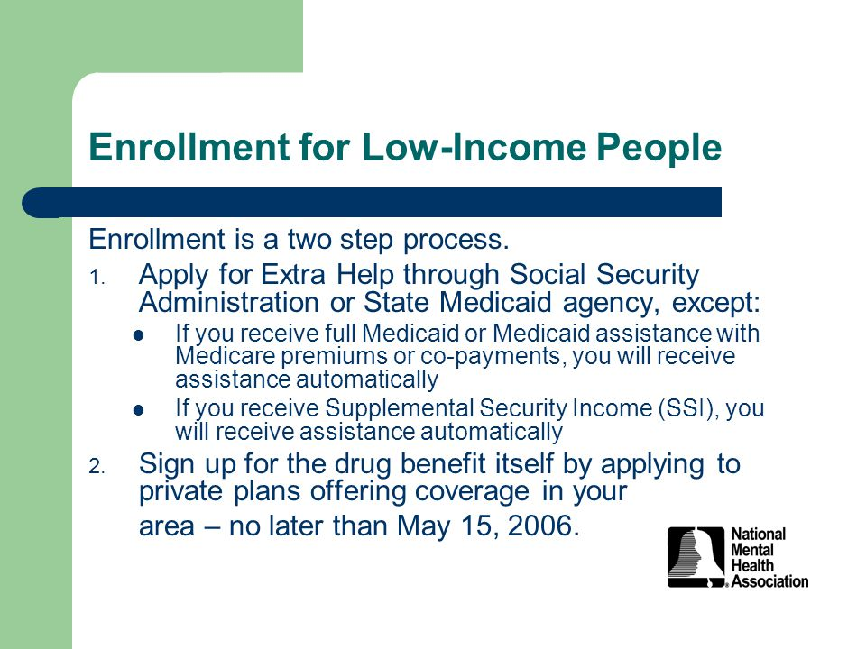 Enrollment for Low-Income People Enrollment is a two step process.