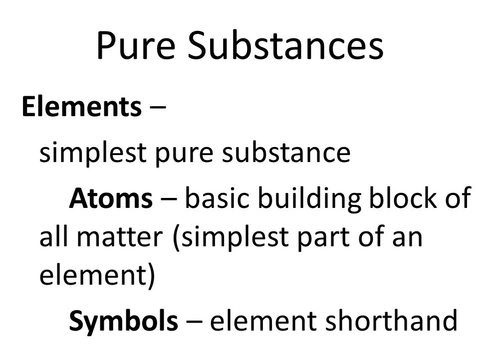 Pure Substances Mr Skirbst Physical Science Topic Ppt Download