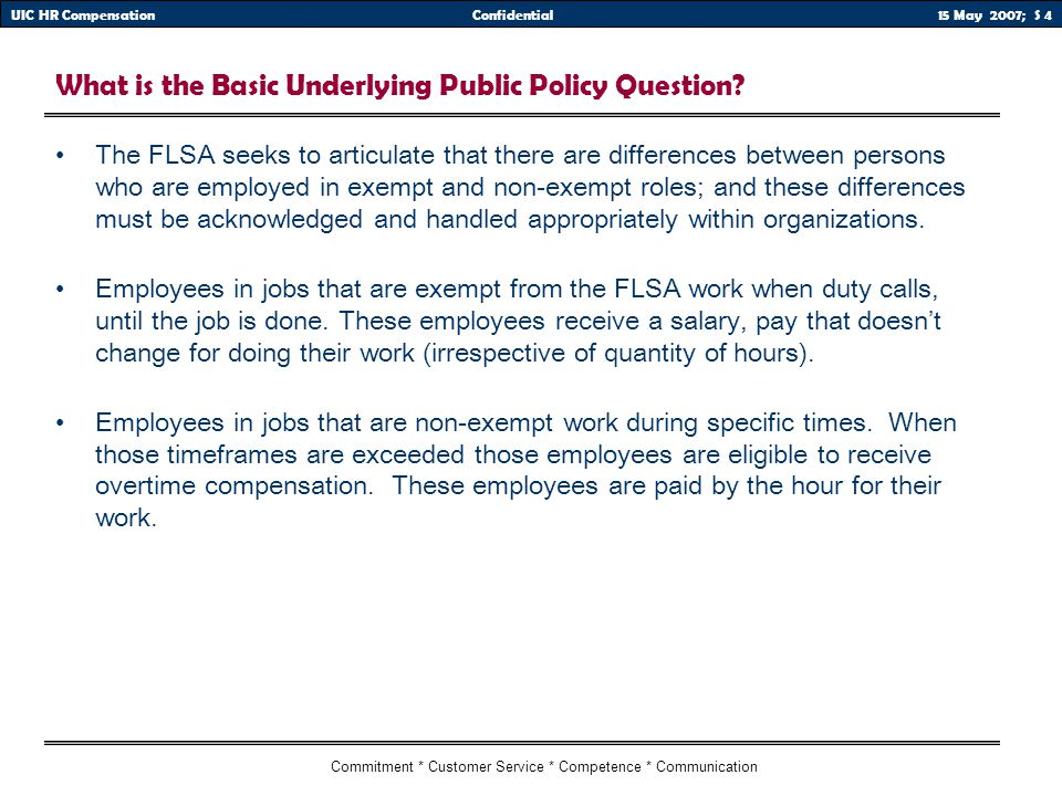 15 May 2007; S 4UIC HR CompensationConfidential Commitment * Customer Service * Competence * Communication What is the Basic Underlying Public Policy Question.