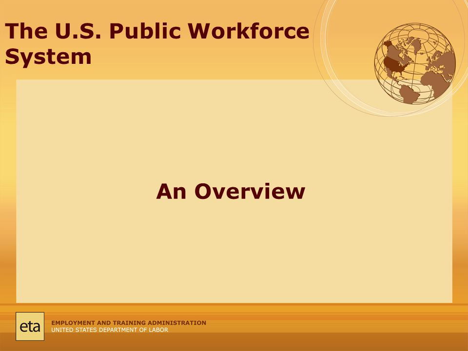 The U.S. Public Workforce System An Overview