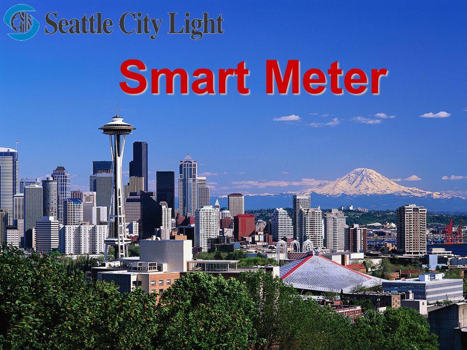 1 Smart Meter. Smart Meter. 2 2 Seattle City Light ...