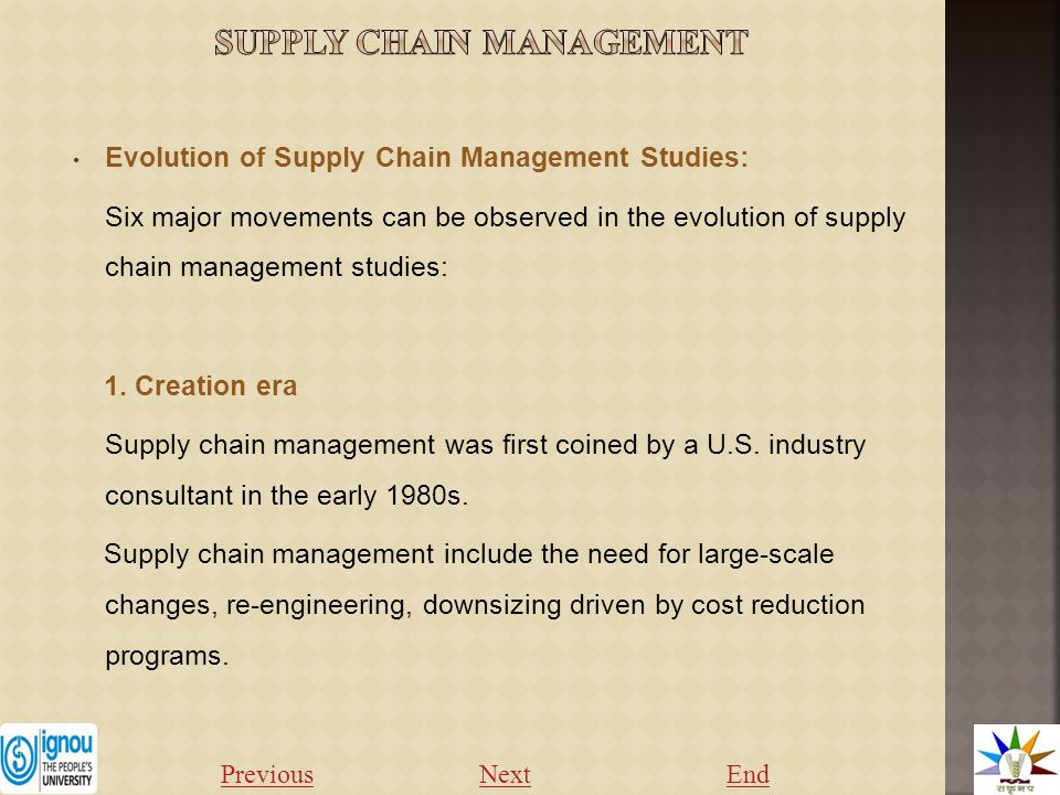 Evolution of Supply Chain Management Studies: Six major movements can be observed in the evolution of supply chain management studies: 1.