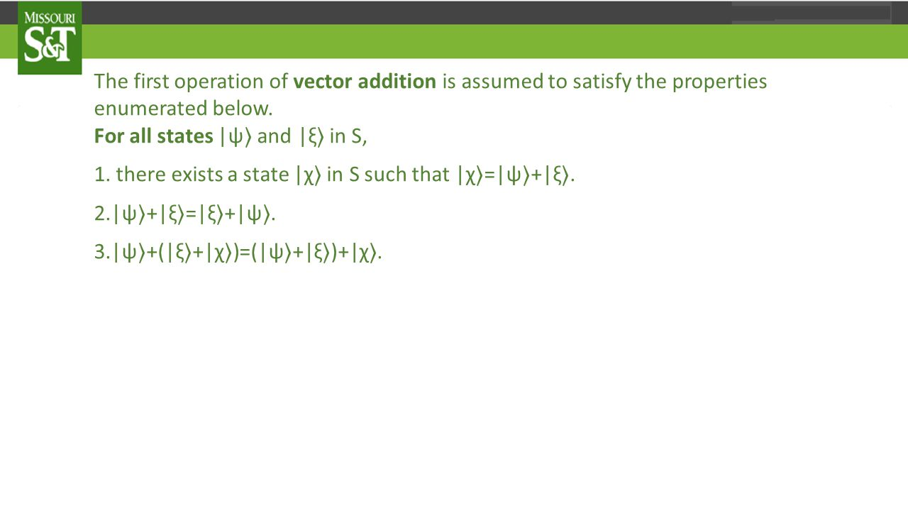 The first operation of vector addition is assumed to satisfy the properties enumerated below.