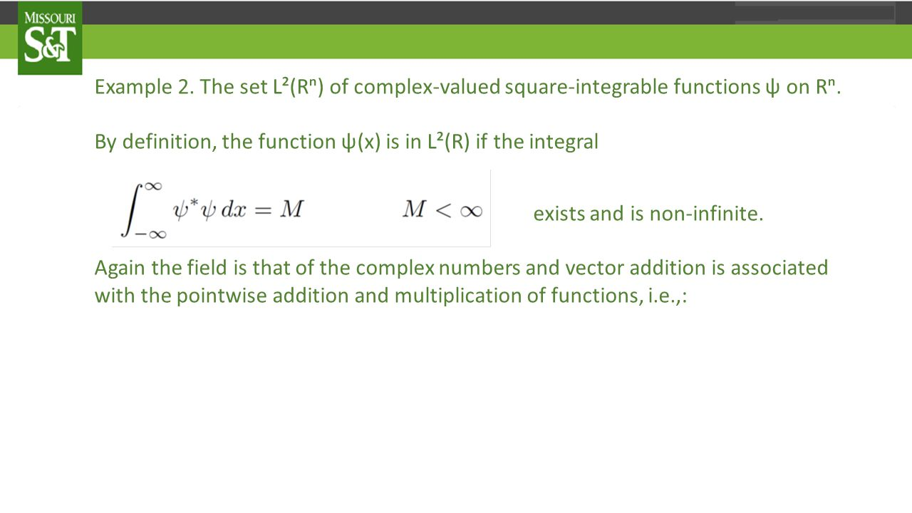 Example 2. The set L²(Rⁿ) of complex-valued square-integrable functions ψ on Rⁿ.