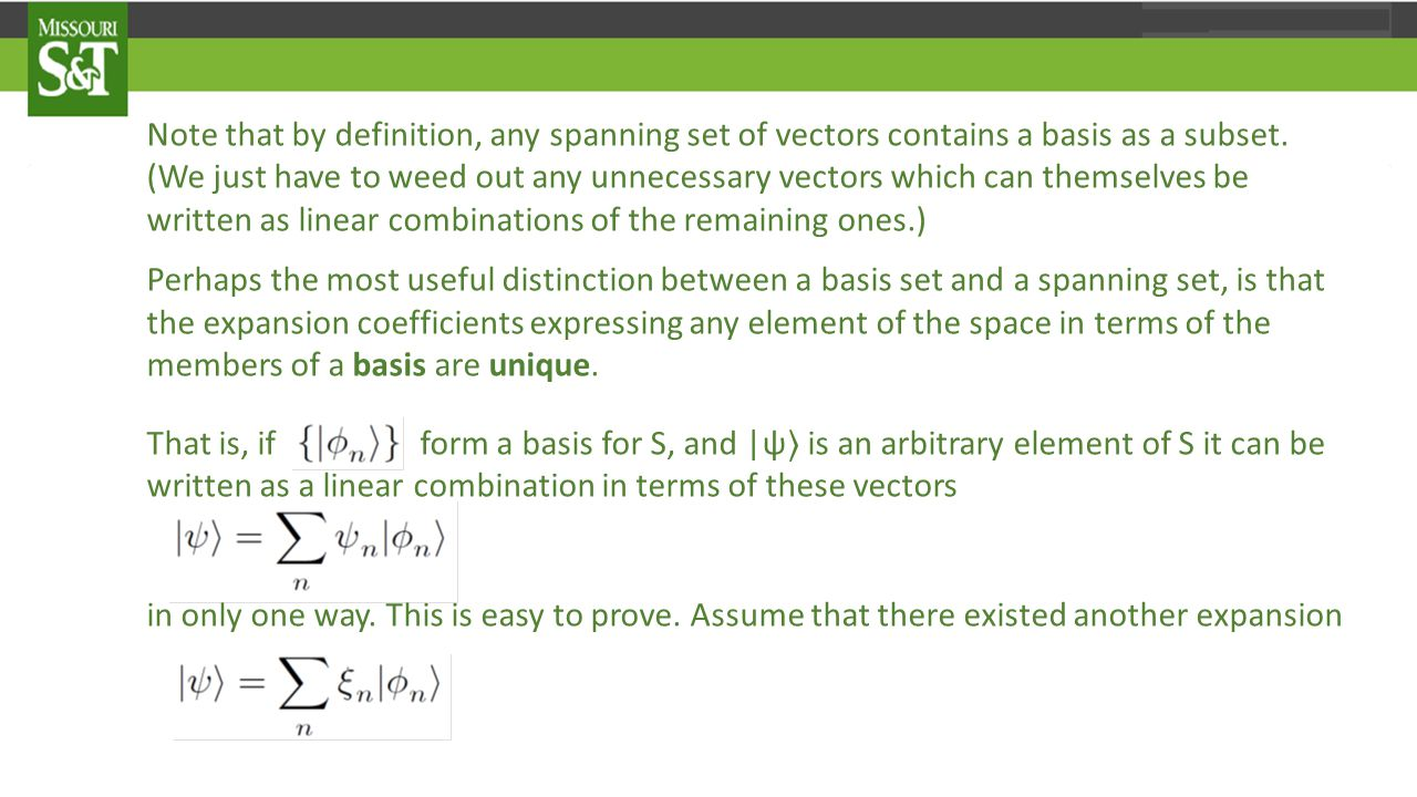 Note that by definition, any spanning set of vectors contains a basis as a subset.