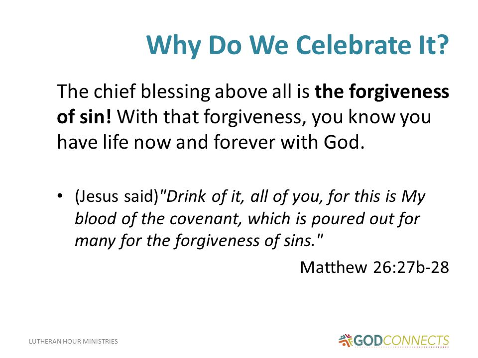 LUTHERAN HOUR MINISTRIES Why Do We Celebrate It.