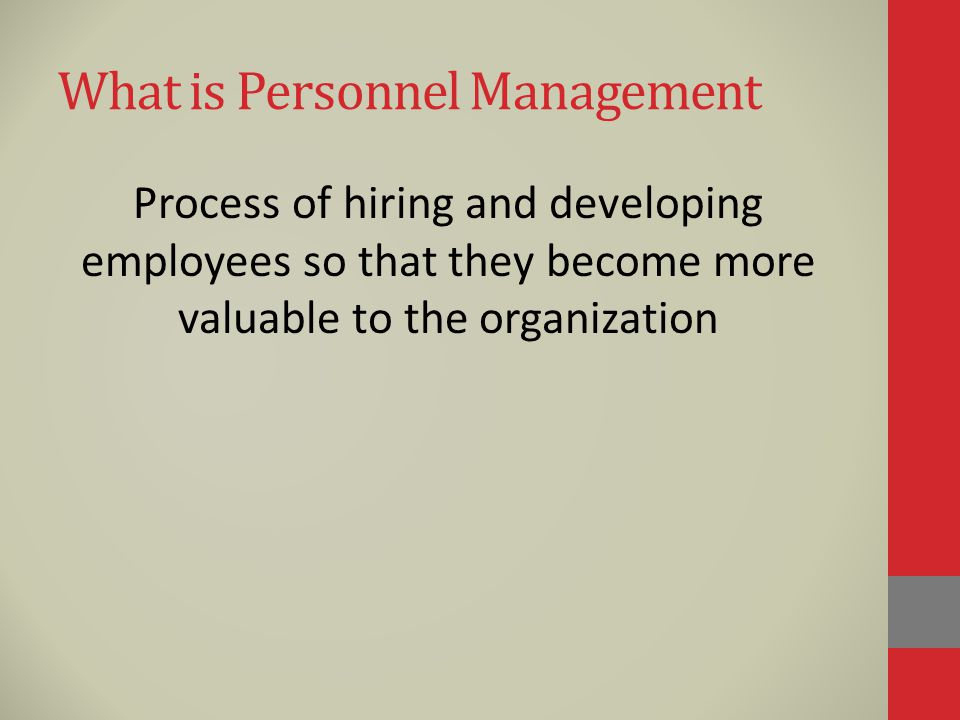 What is Personnel Management Process of hiring and developing employees so that they become more valuable to the organization