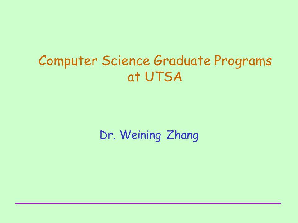 1 computer science graduate programs at utsa dr  weining zhang