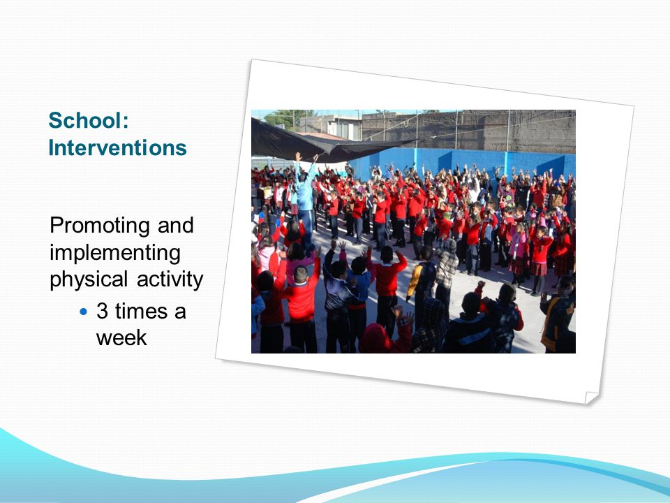 School: Interventions Promoting and implementing physical activity 3 times a week
