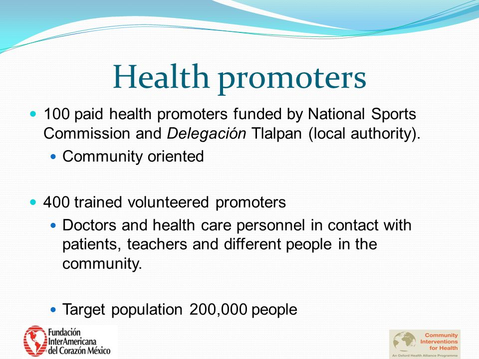 Health promoters 100 paid health promoters funded by National Sports Commission and Delegación Tlalpan (local authority).