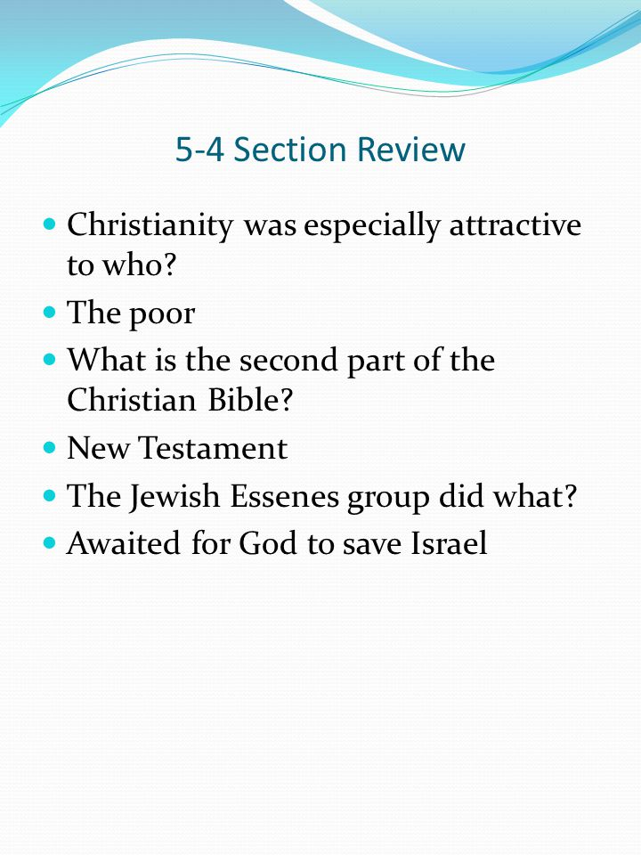 5-4 Section Review Christianity was especially attractive to who.