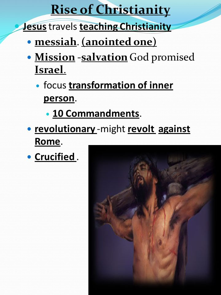 Rise of Christianity Jesus travels teaching Christianity messiah.