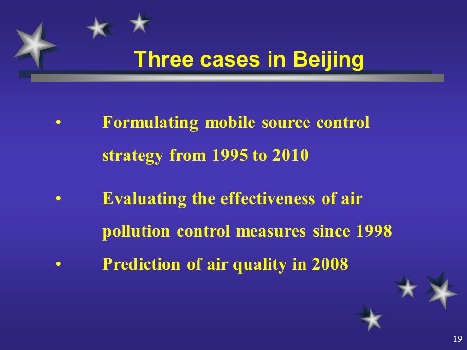 19 Three cases in Beijing Formulating mobile source control strategy from 1995 to 2010 Evaluating the effectiveness of air pollution control measures since 1998 Prediction of air quality in 2008
