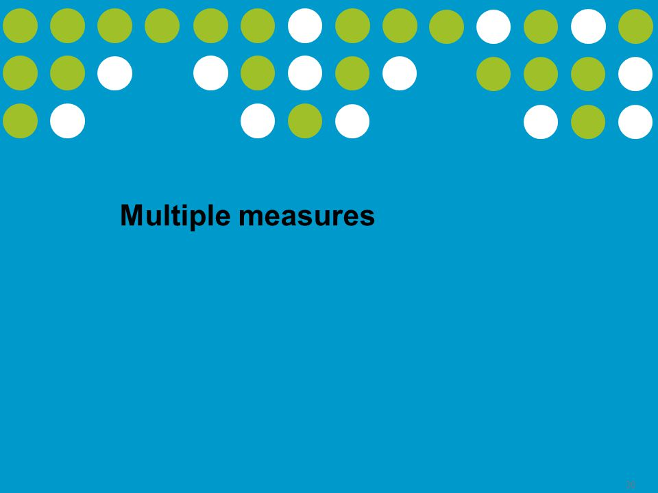 30 Multiple measures