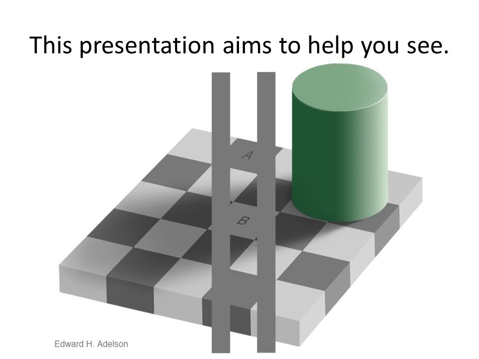 This presentation aims to help you see.