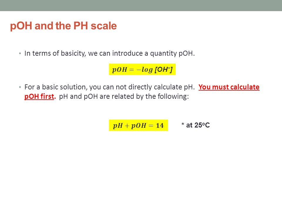 pOH and the PH scale In terms of basicity, we can introduce a quantity pOH.