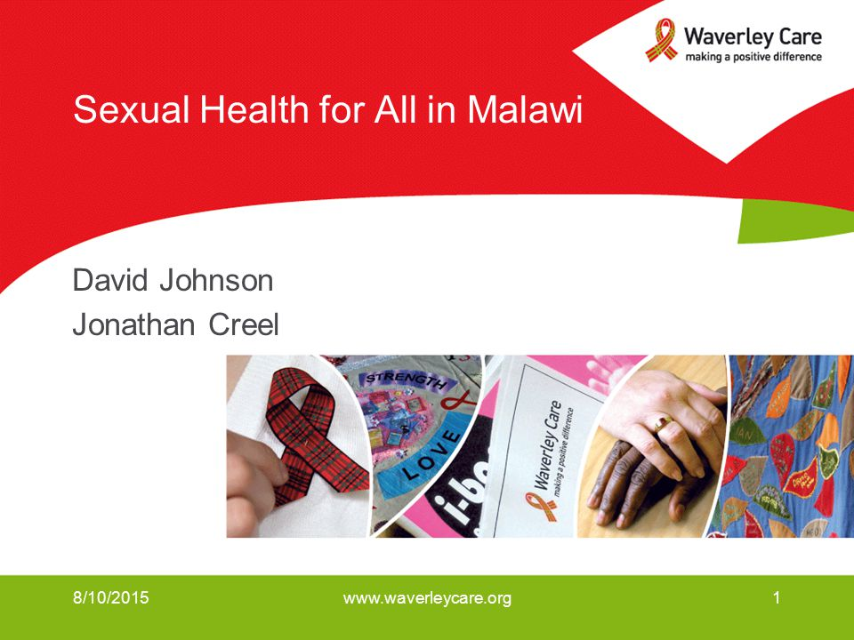 8/10/2015www.waverleycare.org1 Sexual Health for All in Malawi David Johnson Jonathan Creel