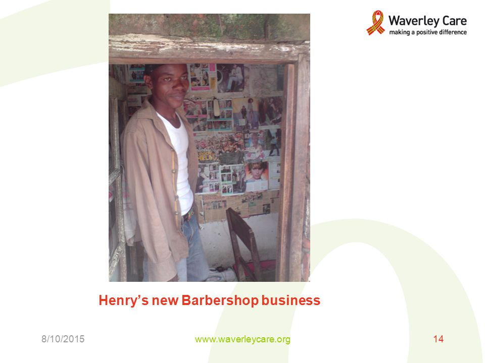 Henry's new Barbershop business 8/10/2015www.waverleycare.org14