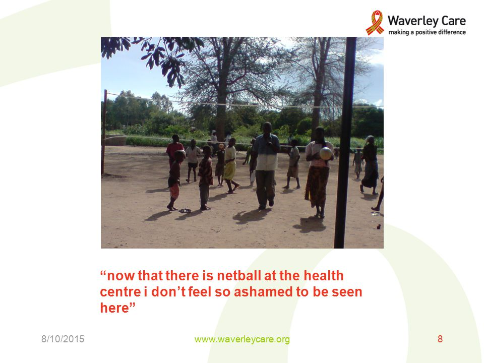 now that there is netball at the health centre i don't feel so ashamed to be seen here 8/10/2015www.waverleycare.org8