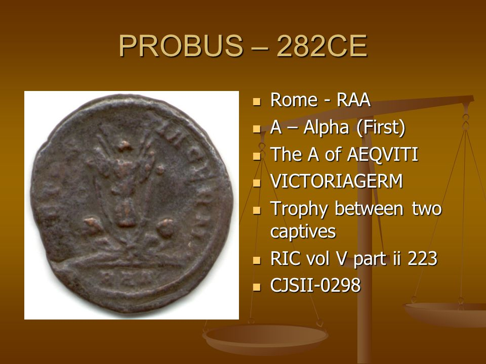 PROBUS – 282CE Rome - RAA A – Alpha (First) The A of AEQVITI VICTORIAGERM Trophy between two captives RIC vol V part ii 223 CJSII-0298